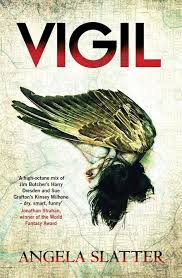 Vigil, Verity Fassbinder series, Angela Slatter. Jo Fletcher Books.